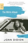 The White Album: Essays (FSG Classics) - Joan Didion