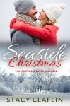 Seaside Christmas: A Sweet Romance (The Seaside Hunters Book 5) - Stacy Claflin