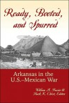 Ready, Booted, and Spurred: Arkansas in the U.S.-Mexican War - William A. Frazier, Mark K. Christ