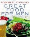 Rosemary Stanton's Great Food for Men - Rosemary Stanton, Garry Egger
