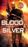 Blood and Silver (Deacon Chalk: Occult Bounty Hunter, #2) - James R. Tuck