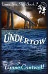 Undertow (Land, Sea, Sky Book 2) - Lynne Cantwell