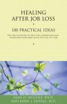 Healing After Job Loss: 100 Practical Ideas - Alan D. Wolfelt, Kirby J. Duvall