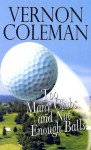 Too Many Clubs And Not Enigh Balls (Ulverscroft General Fiction) - Vernon Coleman
