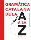 Gramàtica catalana de la A a la Z - Marta Mas, Albert Vilagrasa
