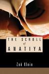 The Scroll of Anatiya - Zoe Klein