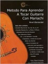 Mariachi Method for Guitar: Beginning Level * Spanish Edition - Michael Archuleta
