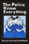 Police Know Everything - Sanford Phippen, Constance Hunting