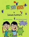 Use Your Words - Subhash Kommuru, Nayan Soni, Margaret McDonald