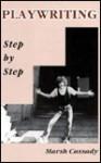 Playwriting Step by Step - Marsh Cassady