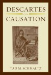 Descartes on Causation - Tad M. Schmaltz