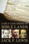 Early Explorers of Bible Lands - Jack Pearl Lewis