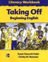 Taking Off: Beginning English: Literacy Workbook - Susan Hancock Fesler, Christy Newman