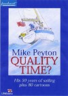 Quality Time?: His 50 Years of Sailing Plus 80 Cartoons - Mike Peyton