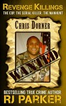 Revenge Killings: The Story of Chris Dorner - Cop and Serial Killer - RJ Parker, Peter Vronsky, Aeternum Designs, Bettye McKee