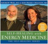 Self-Healing with Energy Medicine [With Study Guide] - Andrew Weil, Ann Marie Chiasson