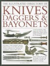 The Illustrated Directory of Knives, Daggers & Bayonets: A Visual Encyclopedia of Edged Weapons from Around the World, Including Knives, Daggers, ... and Khanjars, with Over 500 Illustrations - Tobias Capwell