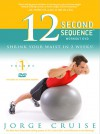 The 12 Second Sequence: How to Burn 20% More Calories Every Day - Cruise Jorge, Jorge Cruise