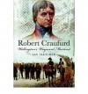 Robert Craufurd: Wellington's Wayward Martinet - Ian Fletcher