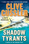 Shadow Tyrants - Clive Cussler, Boyd Morrison