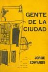 Gente de la ciudad - Jorge Edwards
