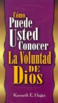 Como Puede Usted Conocer la Voluntad de Dios = How You Can Know the Will of God - Kenneth E. Hagin