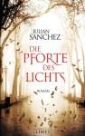 Die Pforte des Lichts - Julián Sánchez, K. Schatzhauser