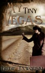 My Tiny Vegas: Stories from Las Vegas, New Mexico - Birdie Jaworski