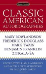 Classic American Autobiographies - William L. Andrews, William L. Andrews, Paul John Eakin