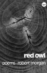 Red Owl: Poems - Robert Morgan