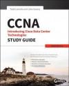 CCNA Data Center: Introducing Cisco Data Center Technologies Study Guide: Exam 640-916 - Todd Lammle, John Swartz