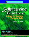 Skillstreaming the Adolescent: A Guide for Teaching Prosocial Skills, 3rd Edition (with CD) - Ellen McGinnis