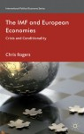 The IMF and European Economies: Crisis and Conditionality - Chris Rogers