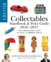 Miller's Collectables Handbook & Price Guide 2016-2017 - Judith Miller, Mark Hill