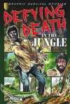 Defying Death in the Jungle - Gary Jeffrey
