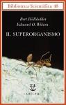 Il superorganismo - Bert Hölldobler, Edward O. Wilson, Margaret C. Nelson, Isabella C. Blum