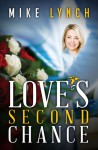 Love's Second Chance - Mike Lynch
