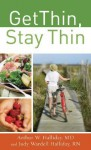 Get Thin, Stay Thin: A Biblical Approach to Food, Eating, and Weight Management - Judy Wardell Halliday