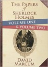 The Papers of Sherlock Holmes Volume 1 and 2 - David Marcum