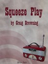 Squeeze Play - Craig Browning