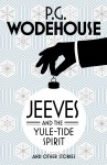 Jeeves and the Yule-Tide Spirit and Other Stories - P.G. Wodehouse