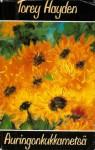 Auringonkukkametsä - Torey L. Hayden, Satu Leveelahti