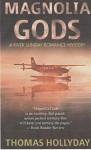 Magnolia Gods (River Sunday Romance Mysteries Book 2) - Thomas Hollyday