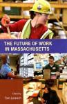 The Future of Work in Massachusetts - Tom Juravich