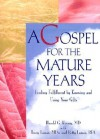 A Gospel for the Mature Years: Finding Fulfillment by Knowing and Using Your Gifts - Harold G. Koenig, Betty Lamar