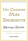 Un Camino Mas Excelente Para Mantenerse Saludable = A More Excellent Way to Maintain Health - Henry W. Wright