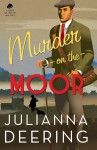 Murder on the Moor - Julianna Deering