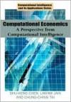 Computational Economics: A Perspective from Computational Intelligence - Shu-Heng Chen, Lakhmi C. Jain, Chung-ching Tai