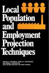 Local Population and Employment Projection Techniques - Michael R. Greenberg, Donald A. Krueckeberg, Connie Michaelson