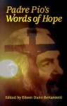 Padre Pio's Words of Hope - Eileen Dunn Bertanzetti
